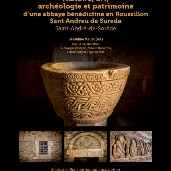 Histoire, art, archéologie et patrimoine Saint-André-de-Sorède d'une abbaye bénédictine en Roussillon Sant Andreu de Sureda